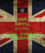 GAN BWYLL AC FYND I YSGOL GYMRAEG CAERFFILI - Personalised Poster A4 size