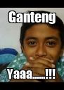 Ganteng Yaaa......!!! - Personalised Poster A4 size
