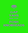 GAP YAHS ARE FOR POSH KNOBHEADS - Personalised Poster A4 size