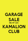 GARAGE SALE Dia 07 com KAMALION CLUB - Personalised Poster A4 size