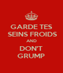GARDE TES  SEINS FROIDS AND DON'T GRUMP - Personalised Poster A4 size