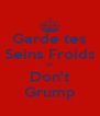Garde tes Seins Froids et Don't Grump - Personalised Poster A4 size