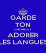 GARDE TON CALME ET ADORER LES LANGUES - Personalised Poster A4 size