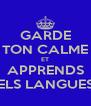 GARDE TON CALME ET APPRENDS ELS LANGUES - Personalised Poster A4 size