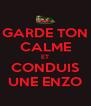 GARDE TON CALME ET CONDUIS UNE ENZO - Personalised Poster A4 size
