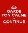 GARDE TON CALME ET CONTINUE  - Personalised Poster A4 size