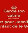 Garde ton calme et continue  de votez pour Jennifer Lam represantant de le 8e annee - Personalised Poster A4 size