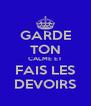 GARDE TON CALME ET FAIS LES DEVOIRS - Personalised Poster A4 size