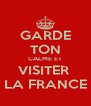 GARDE TON CALME ET VISITER  LA FRANCE - Personalised Poster A4 size