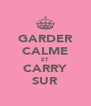 GARDER CALME ET CARRY SUR - Personalised Poster A4 size