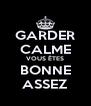 GARDER CALME VOUS ÊTES BONNE ASSEZ - Personalised Poster A4 size