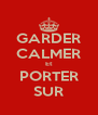 GARDER CALMER Et PORTER SUR - Personalised Poster A4 size