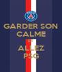 GARDER SON CALME ET ALLEZ PSG - Personalised Poster A4 size