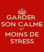 GARDER  SON CALME ET MOINS DE STRESS - Personalised Poster A4 size