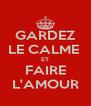 GARDEZ LE CALME  ET FAIRE L'AMOUR - Personalised Poster A4 size