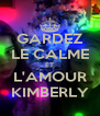 GARDEZ LE CALME ET L'AMOUR KIMBERLY - Personalised Poster A4 size