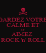 GARDEZ VOTRE CALME ET ET AIMEZ  ROCK 'n' ROLL - Personalised Poster A4 size