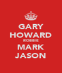 GARY HOWARD ROBBIE MARK JASON - Personalised Poster A4 size