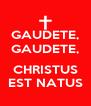 GAUDETE, GAUDETE,  CHRISTUS EST NATUS - Personalised Poster A4 size
