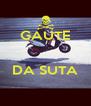 GAUTE   DA SUTA  - Personalised Poster A4 size