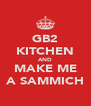 GB2 KITCHEN AND MAKE ME A SAMMICH - Personalised Poster A4 size