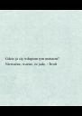 Gdzie ja się wdupiam tym motorem? Nieważne, ważne, że jadę. ~Tivolt - Personalised Poster A4 size