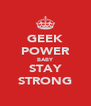GEEK POWER BABY STAY STRONG - Personalised Poster A4 size