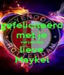 gefeliciteerd met je verjaardag lieve Maykel - Personalised Poster A4 size