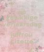 gelukkige verjaarsdag aan juffrou Lizette - Personalised Poster A4 size