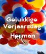 Gelukkige  Verjaarsdag   Herman  - Personalised Poster A4 size