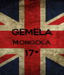 GEMELA MONGOLA 17*  - Personalised Poster A4 size