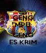 GENG MPU VS GENG ES KRIM - Personalised Poster A4 size