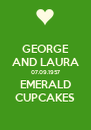 GEORGE AND LAURA 07.09.1957 EMERALD CUPCAKES - Personalised Poster A4 size