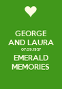 GEORGE AND LAURA 07.09.1957 EMERALD MEMORIES - Personalised Poster A4 size