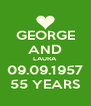 GEORGE AND LAURA 09.09.1957 55 YEARS - Personalised Poster A4 size
