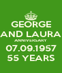 GEORGE AND LAURA ANNIVERSARY 07.09.1957 55 YEARS - Personalised Poster A4 size