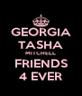 GEORGIA TASHA MITCHELL FRIENDS 4 EVER - Personalised Poster A4 size