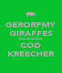 GERORFMY GIRAFFES SOLIDGOLD COD KREECHER - Personalised Poster A4 size
