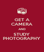GET A CAMERA AND STUDY PHOTOGRAPHY - Personalised Poster A4 size