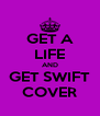 GET A LIFE AND GET SWIFT COVER - Personalised Poster A4 size