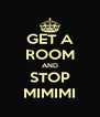 GET A ROOM AND STOP MIMIMI - Personalised Poster A4 size