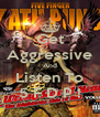 Get Aggressive And Listen To 5 F D P ! - Personalised Poster A4 size