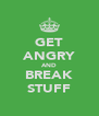GET ANGRY AND BREAK STUFF - Personalised Poster A4 size