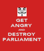 GET ANGRY AND DESTROY PARLIAMENT - Personalised Poster A4 size
