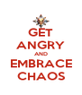 GET ANGRY AND EMBRACE CHAOS - Personalised Poster A4 size