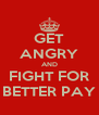 GET ANGRY AND FIGHT FOR BETTER PAY - Personalised Poster A4 size