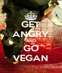 GET ANGRY AND GO VEGAN - Personalised Poster A4 size