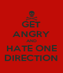 GET ANGRY AND HATE ONE DIRECTION - Personalised Poster A4 size