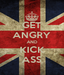 GET ANGRY AND KICK ASS - Personalised Poster A4 size