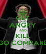 GET ANGRY AND KILL GO COMPARE - Personalised Poster A4 size